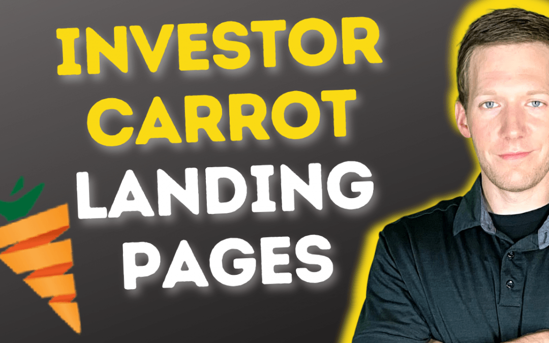Make Real Estate Investor Landing Pages With Investor Carrot